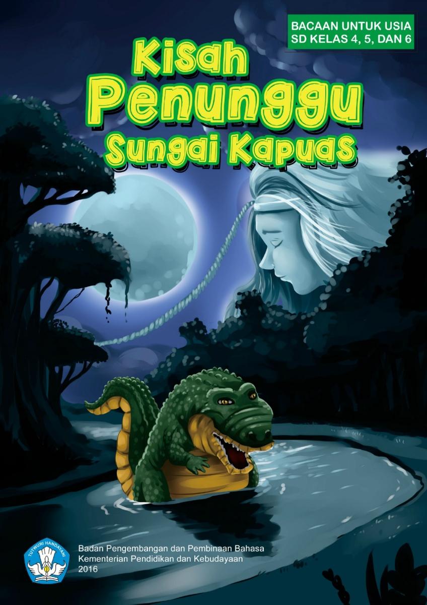 "Buku elektronik ""Penunggu Sungai Kapuas: Cerita Rakyat dari Kalimantan Tengah"""